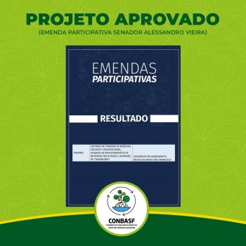 Projeto de Central de Triagem do CONBASF é selecionado pelo edital do senador Alessandro Vieira