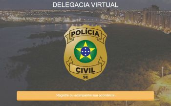 Polícia Civil de Sergipe lança nova Delegacia Virtual
